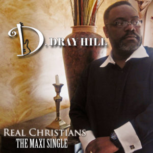 Dray Hill Real Christians Maxi-Single