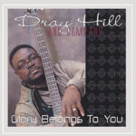 Dray Hill & Company - Glory Belongs To You