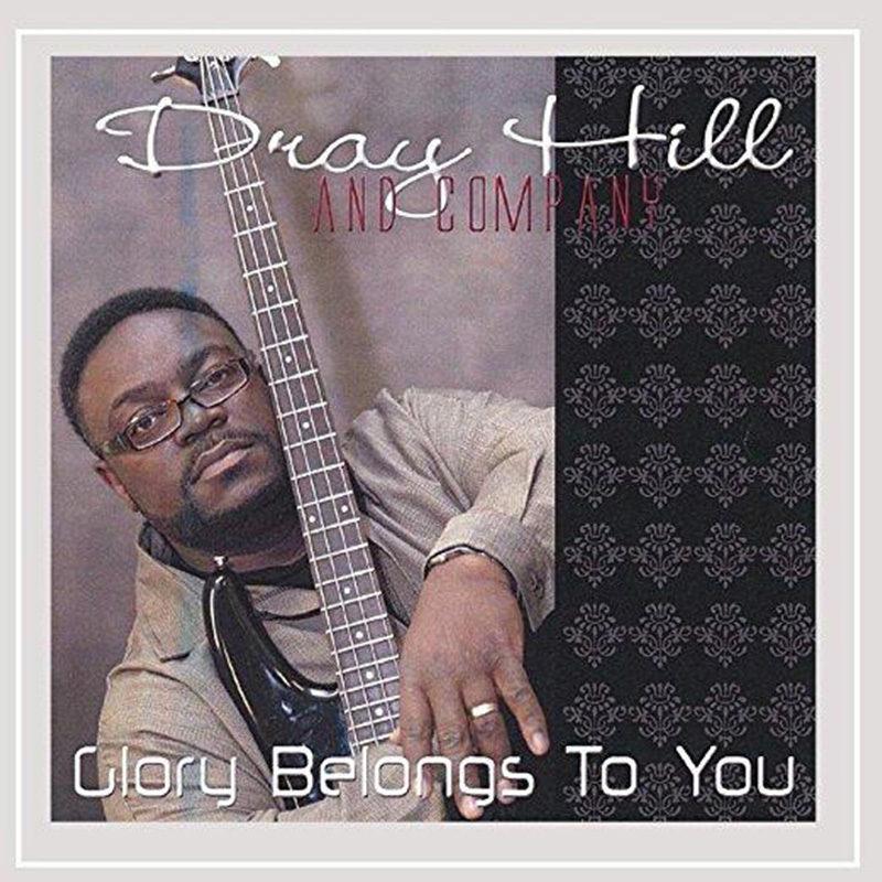 Dray Hill & Company - Glory Belongs To You